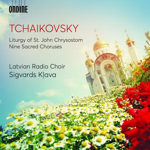 ONDINE | TCHAIKOVSKY | LATVIAN RADIO CHOIR
